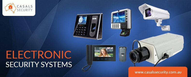 Importance of electronic security systems in Melbourne