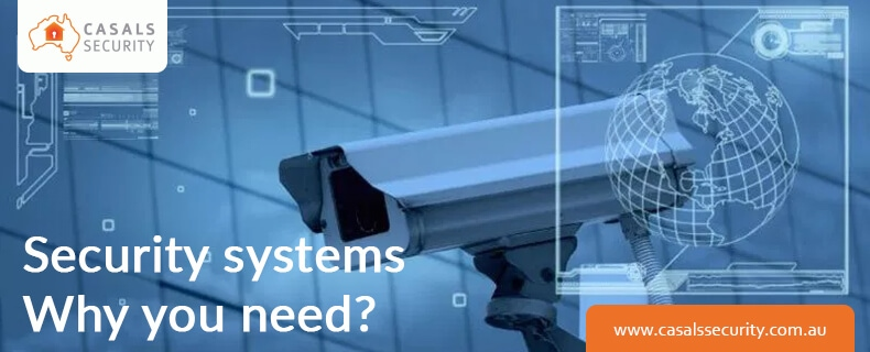 Security Systems Why You Need Them Now